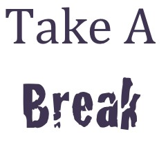 Image of phrase Take A Break
