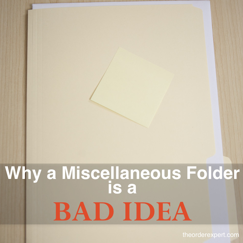 10 Reasons Why a Miscellaneous Folder is a Bad Idea