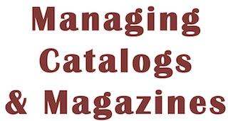 """Image of phrase """"Managing Catalogs & Magazines"""""""