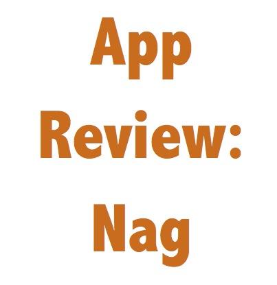 "Image of ""App Review: Nag"""