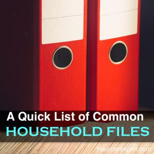 A Quick List of Common Household Files