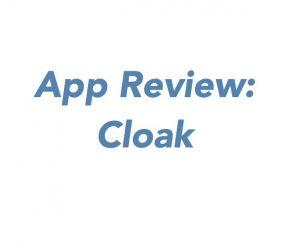 "Image of phrase ""App Review: Cloak"""