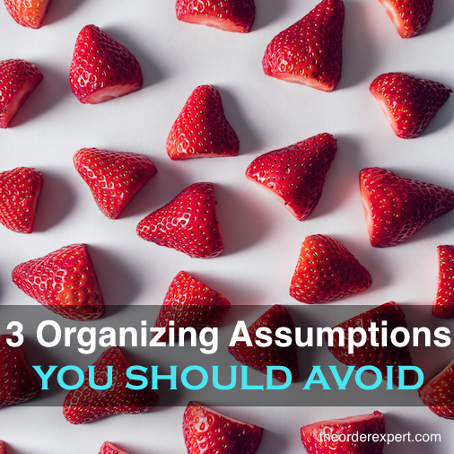 3 Organizing Assumptions You Should Avoid