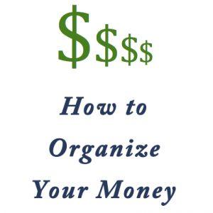 Image of phrase, How to Organize Money
