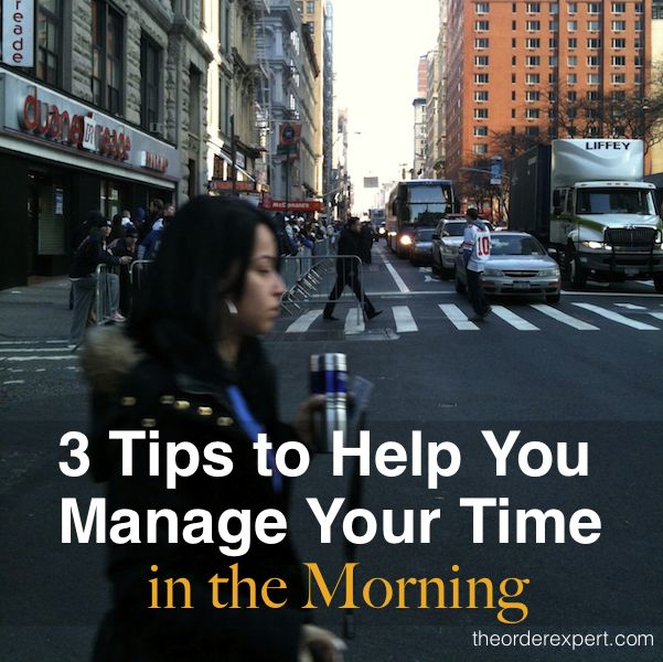 Image of woman crossing the street and the phrase, 3 Tips to Help You Manage Your Time in the Morning