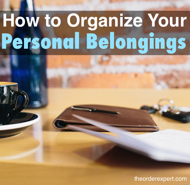 Image of a folio, pen, keys, paper, on a table, and the image, How to Organize Your Personal Belongings
