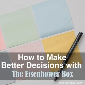 How to Make Better Decisions with the Eisenhower Box