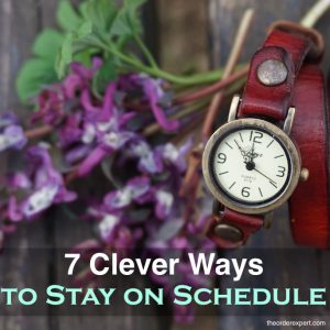7 Clever Ways to Stay on Schedule