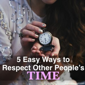 5 Easy Ways to Respect Other People's Time