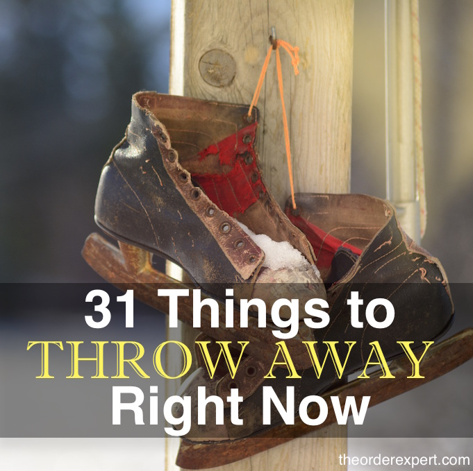 31 Things to Throw Away Right Now