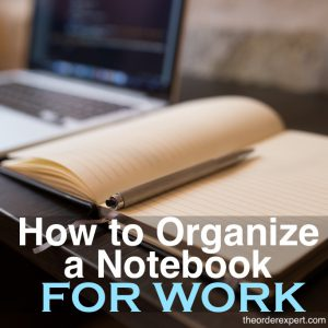 How to Organize a Notebook for Work