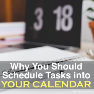 Why You Should Schedule Tasks into Your Calendar