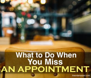 What to Do When You Miss an Appointment