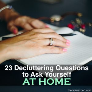 23 Decluttering Questions to Ask Yourself at Home