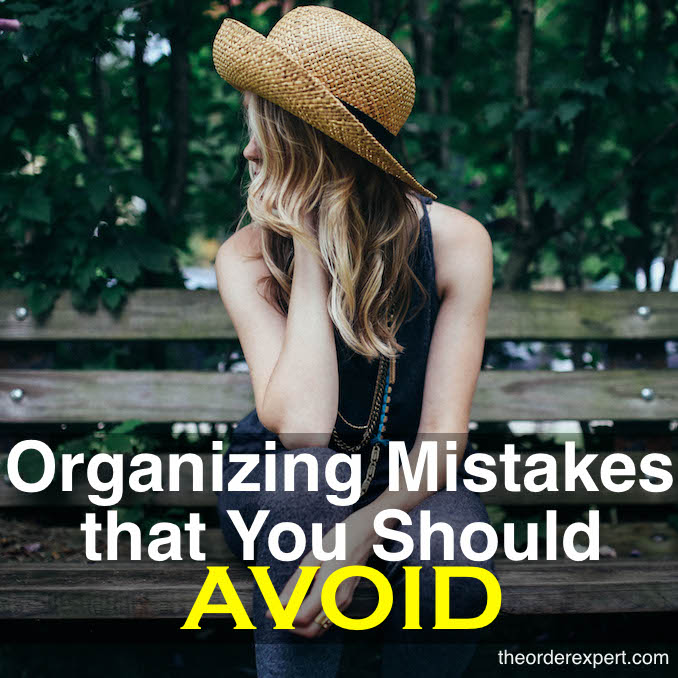Organizing Mistakes That You Should Avoid