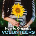 How to Organize Volunteers