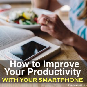 How to Improve Your Productivity with Your Smartphone