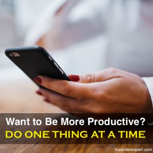 Want to Be More Productive? Do One Thing at a Time