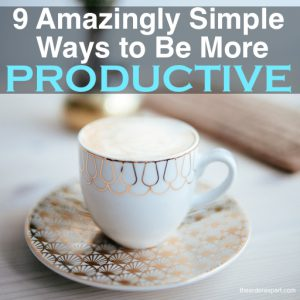 9 Amazingly Simple Ways to Be More Productive