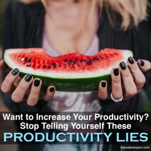Want to Increase Your Productivity? Stop Telling Yourself These 4 Productivity Lies
