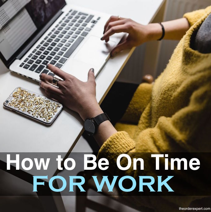 How to Be on Time for Work