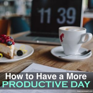How to Have a More Productive Day