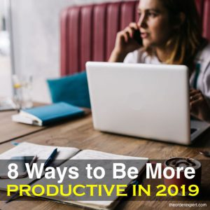 8 Ways to Be More Productive in 2019