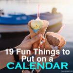 19 Fun Things to Put on a Calendar