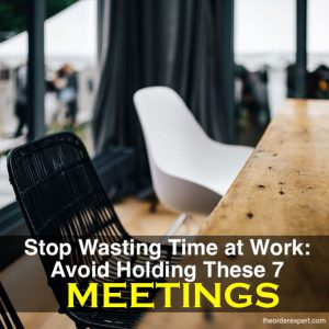 Stop Wasting Time at Work: Avoid Holding These 7 Meetings