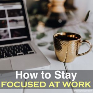 How to Stay Focused at Work