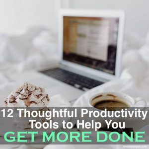 12 Thoughtful Productivity Tools to Help You Get Things Done