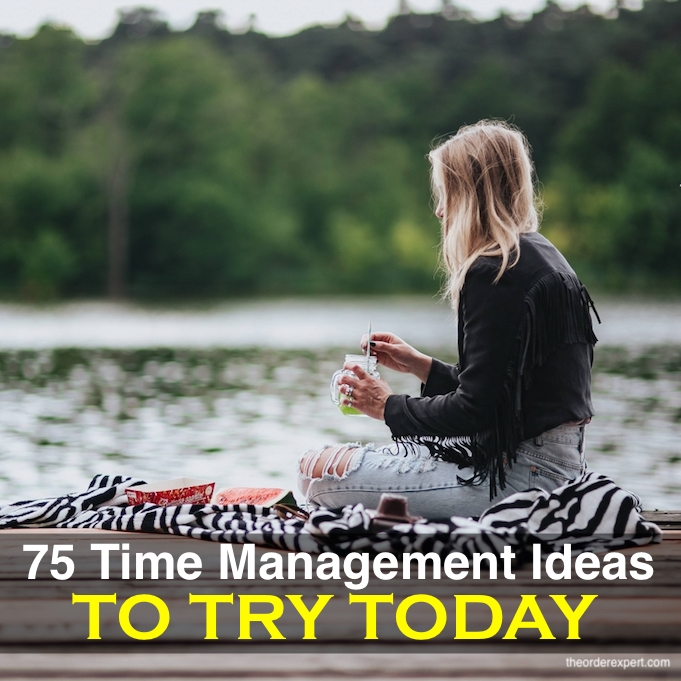 75 Time Management Ideas to Try Today