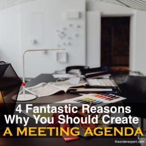 4 Fantastic Reasons Why You Should Create a Meeting Agenda