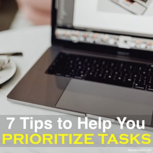 7 Tips to Help You Prioritize Tasks
