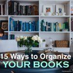 15 Ways to Organize Your Books